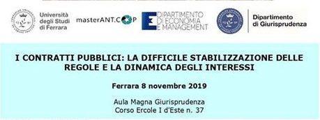 I CONTRATTI PUBBLICI: LA DIFFICILE STABILIZZAZIONE DELLE REGOLE E LA DINAMICA DEGLI INTERESSI    08/11/2019